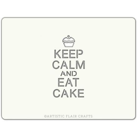 Keep Calm Eat Cake